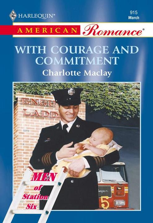 With Courage And Commitment (Mills & Boon American Romance)