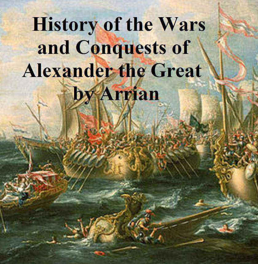 History of the Wars and Conquests of Alexander the Great