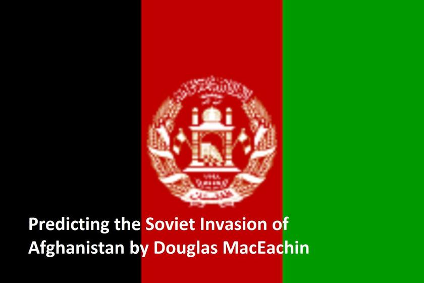 Predicting the Soviet Invasion of Afghanistan