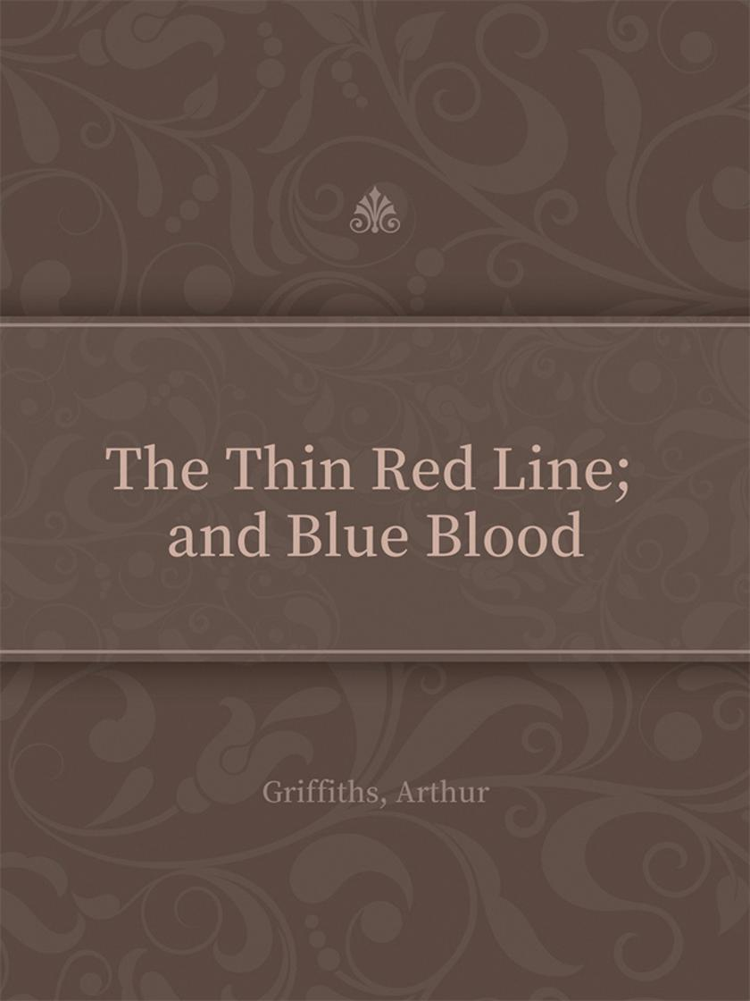 The Thin Red Line; and Blue Blood