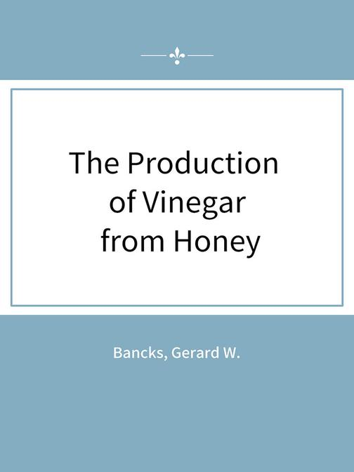 The Production of Vinegar from Honey