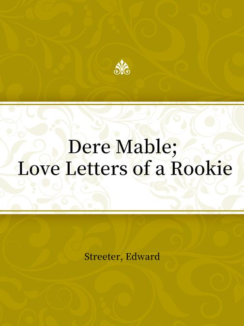 Dere Mable; Love Letters of a Rookie