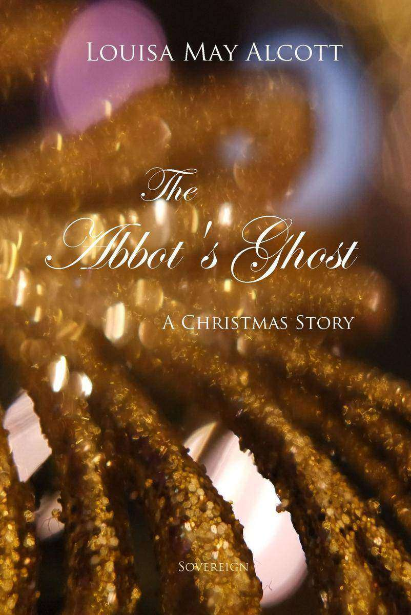 The Abbot's Ghost: A Christmas Story