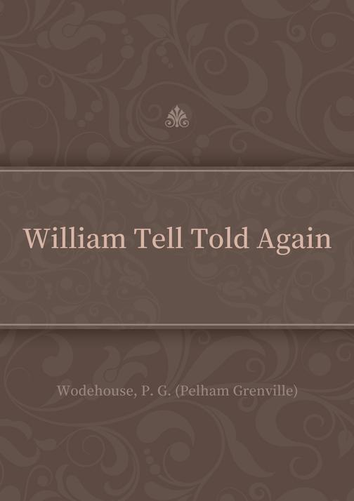 William Tell Told Again