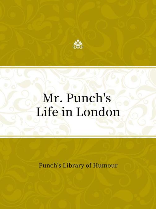 Mr. Punch's Life in London