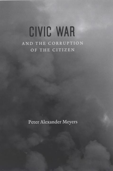 Civic War and the Corruption of the Citizen