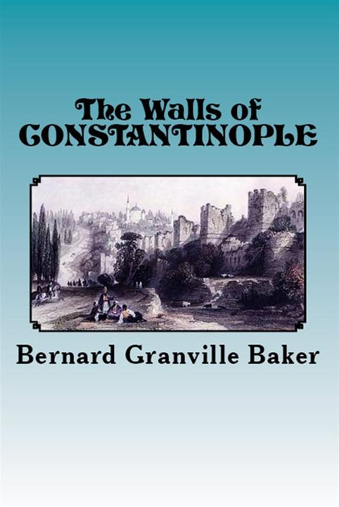The Walls of Constantinople: Illustrated