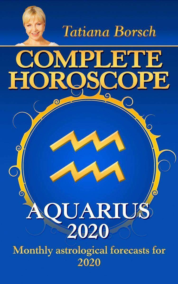 Complete Horoscope AQUARIUS 2020: Astrological forecasts for 2020