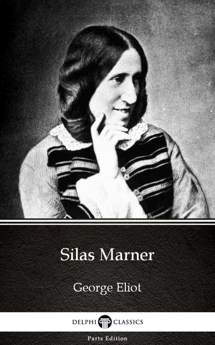 Silas Marner by George Eliot - Delphi Classics (Illustrated)