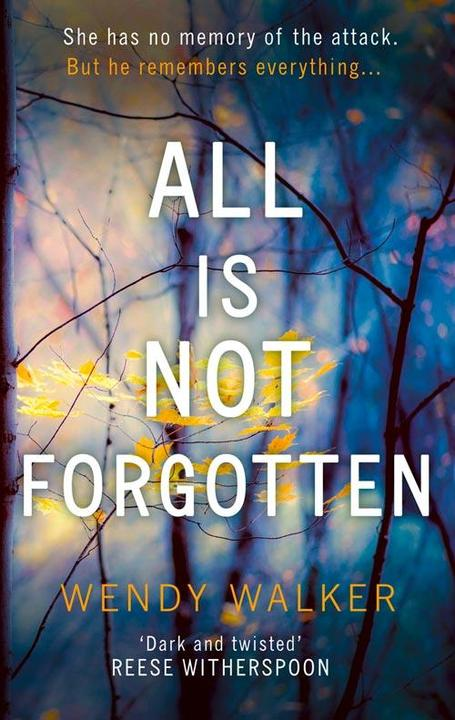 All Is Not Forgotten: Free sample: The gripping thriller you'll never forget