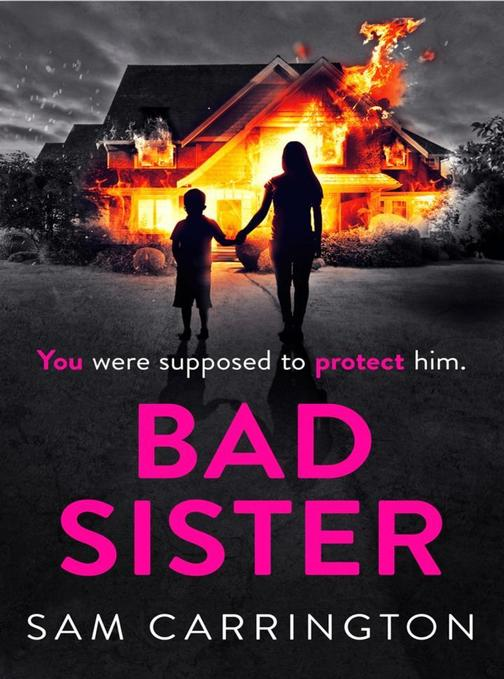 Bad Sister: 'Tense, convincing… kept me guessing' Caz Frear, bestselling author