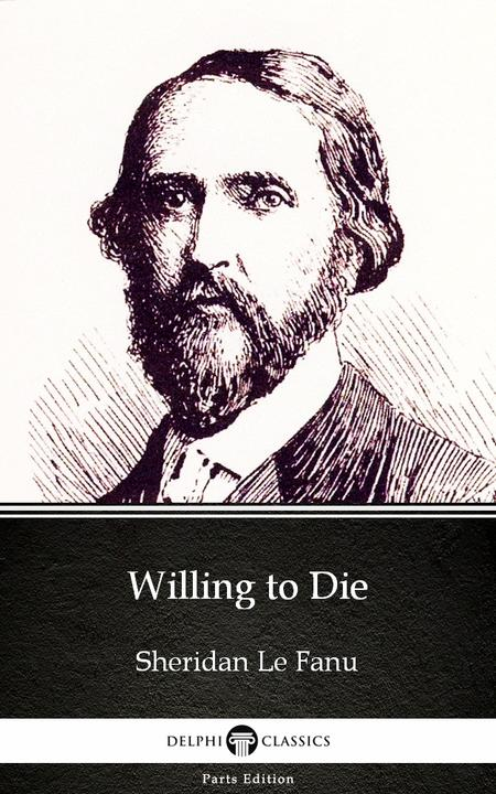 Willing to Die by Sheridan Le Fanu - Delphi Classics (Illustrated)