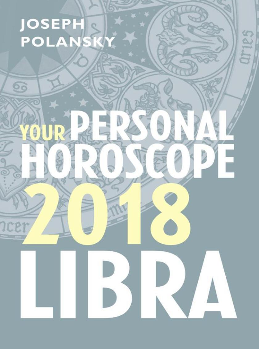 Libra 2018: Your Personal Horoscope