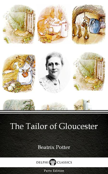 The Tailor of Gloucester by Beatrix Potter - Delphi Classics (Illustrated)