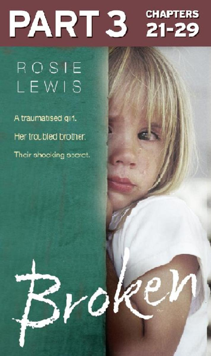 Broken: Part 3 of 3: A traumatised girl. Her troubled brother. Their shocking se