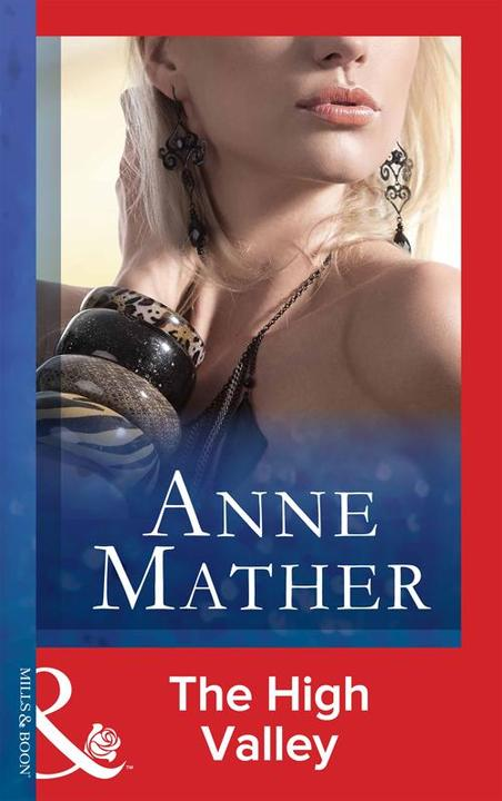 The High Valley (Mills & Boon Modern) (The Anne Mather Collection)