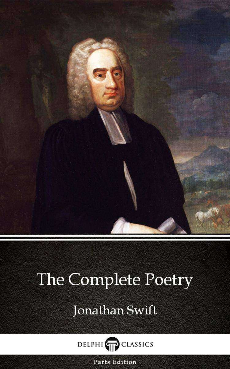 The Complete Poetry by Jonathan Swift - Delphi Classics (Illustrated)
