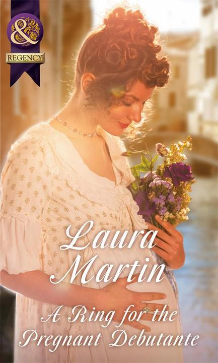 A Ring For The Pregnant Debutante (Mills & Boon Historical)