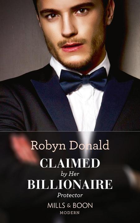 Claimed By Her Billionaire Protector (Mills & Boon Modern)