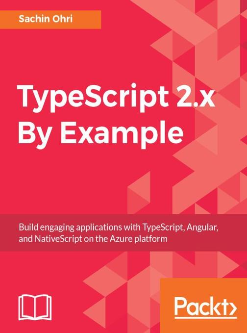 TypeScript 2.x By Example