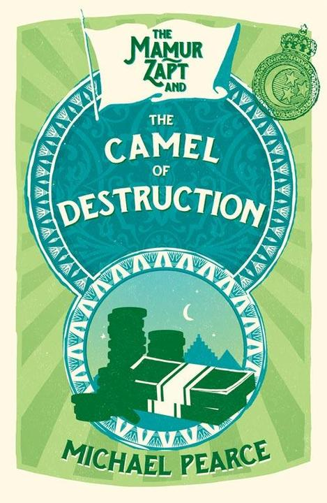 The Mamur Zapt and the Camel of Destruction (Mamur Zapt, Book 7)