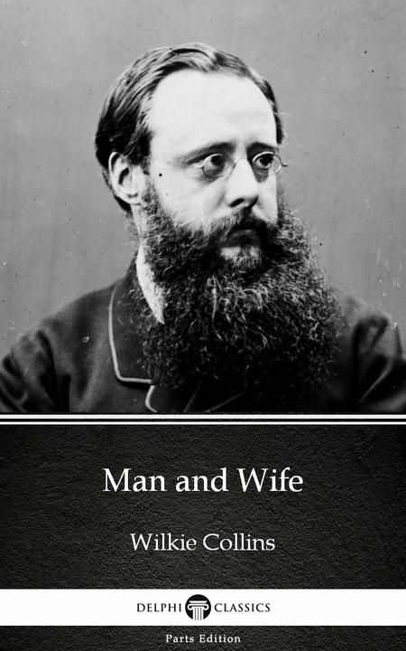 Man and Wife by Wilkie Collins - Delphi Classics (Illustrated)