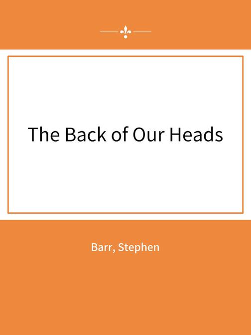 The Back of Our Heads