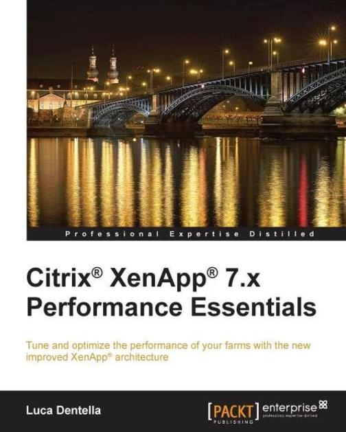 Citrix? XenApp? 7.x Performance Essentials