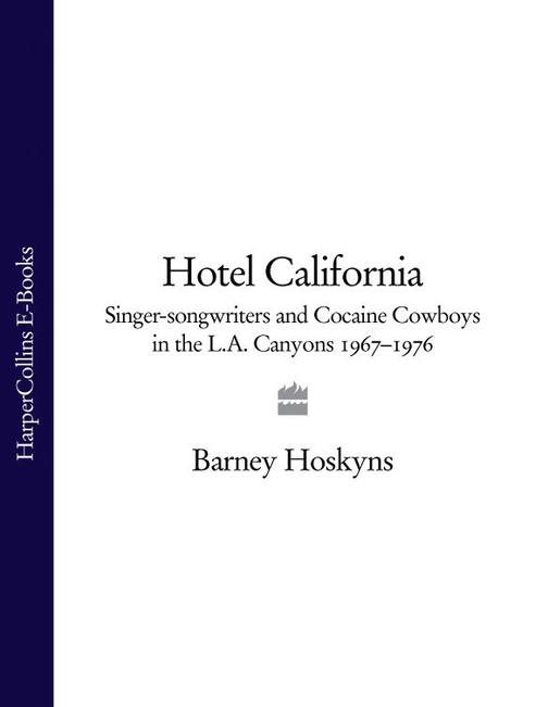 Hotel California: Singer-songwriters and Cocaine Cowboys in the L.A. Canyons 196