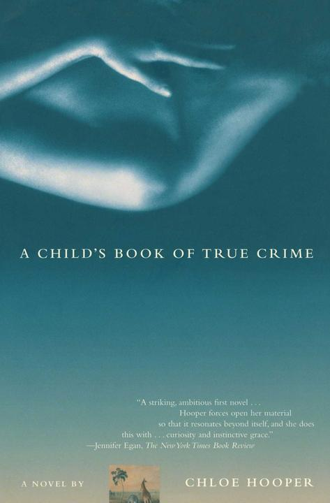 A Child's Book of True Crime:A Novel
