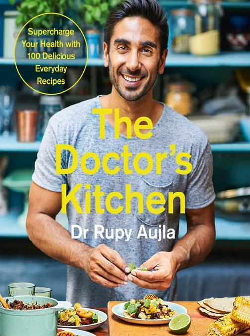 The Doctor's Kitchen: Supercharge your health with 100 delicious everyday recipe