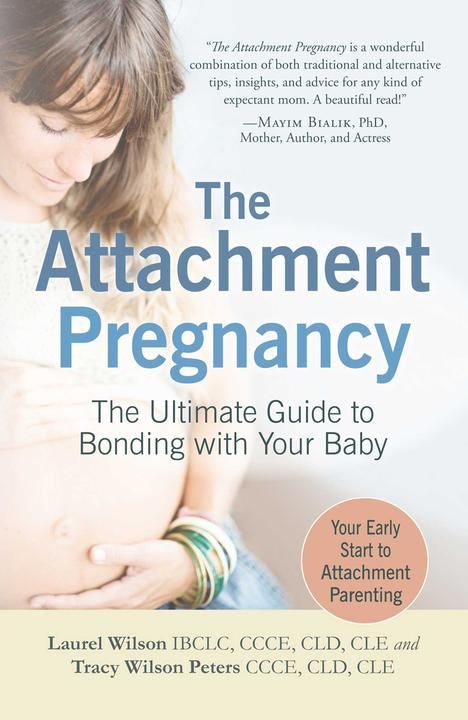 The Attachment Pregnancy:The Ultimate Guide to Bonding with Your Baby