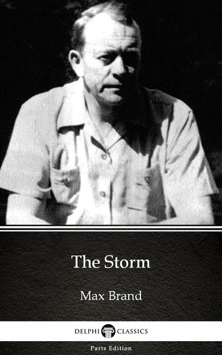 The Storm by Max Brand - Delphi Classics (Illustrated)