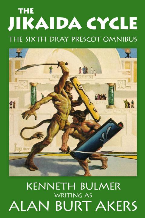 The Jikaida Cycle: The sixth Dray Prescot omnibus