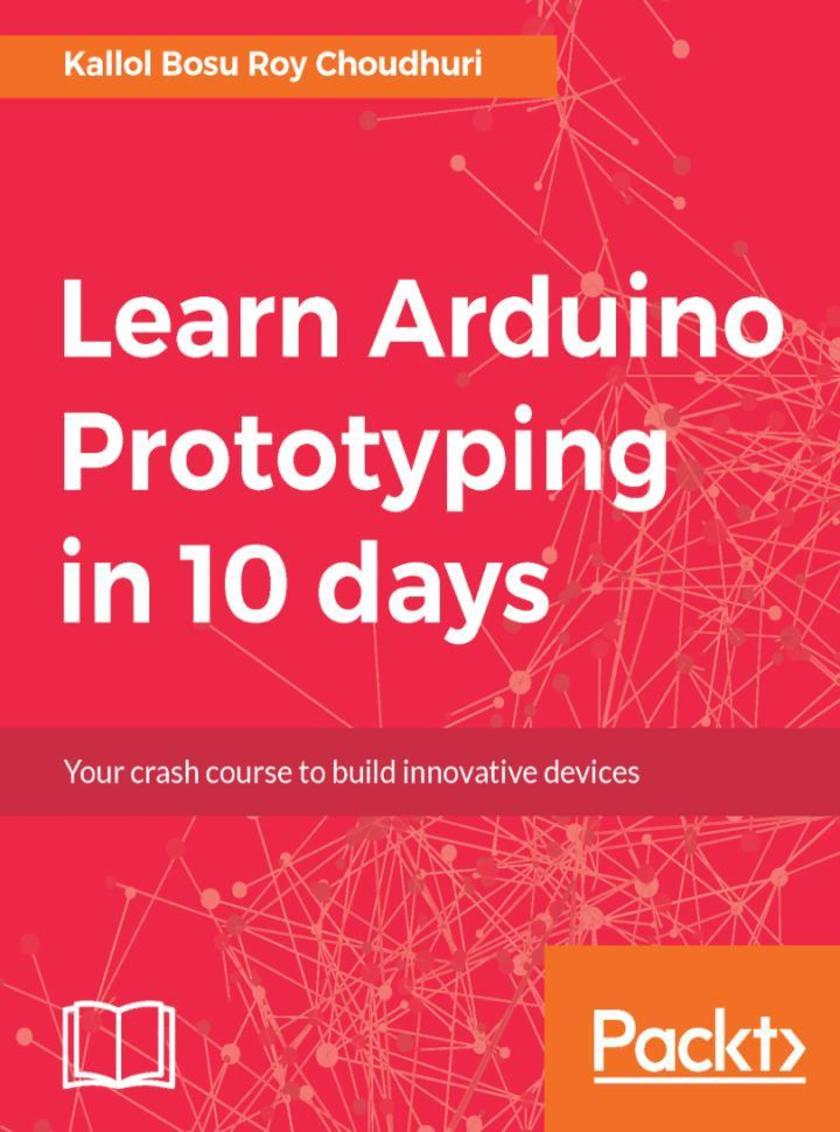 Learn Arduino Prototyping in 10 days