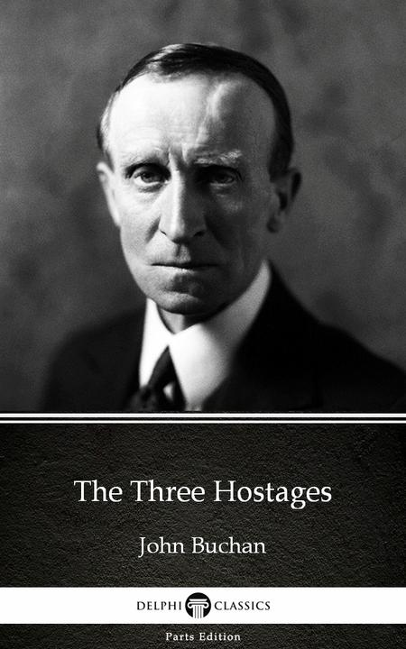 The Three Hostages by John Buchan - Delphi Classics (Illustrated)