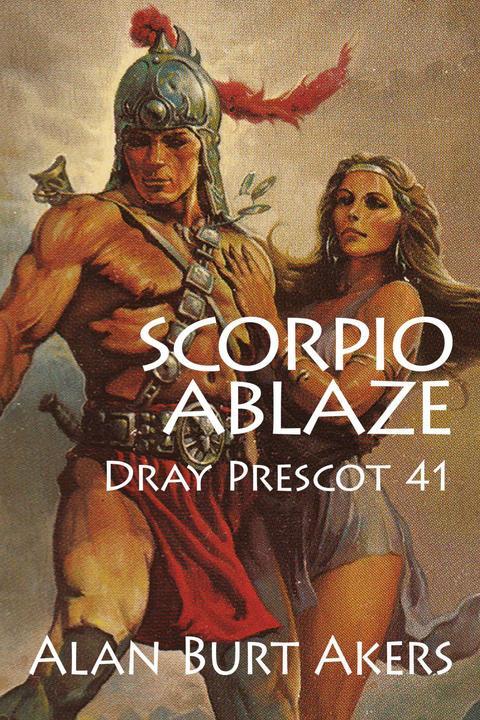 Scorpio Ablaze: Dray Prescot 41