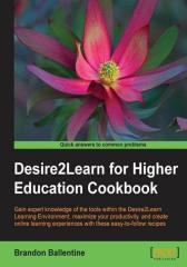 Desire2Learn for Higher Education Cookbook