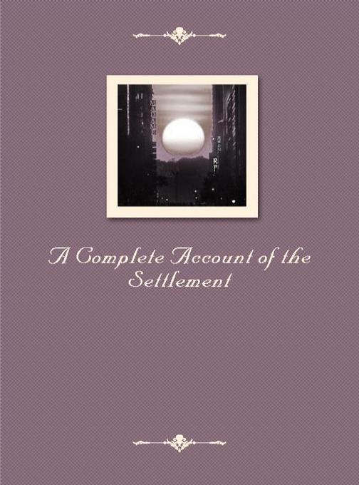 A Complete Account of the Settlement