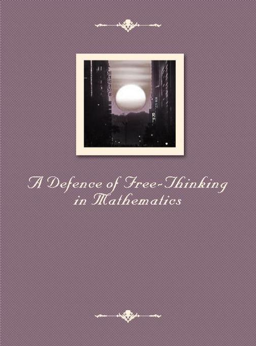 A Defence of Free-Thinking in Mathematics