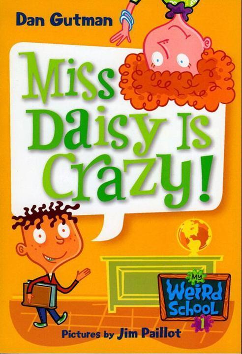 My Weird School #1: Miss Daisy Is Crazy!