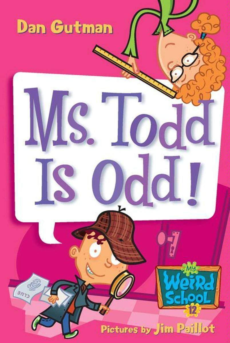 My Weird School #12: Ms. Todd Is Odd!