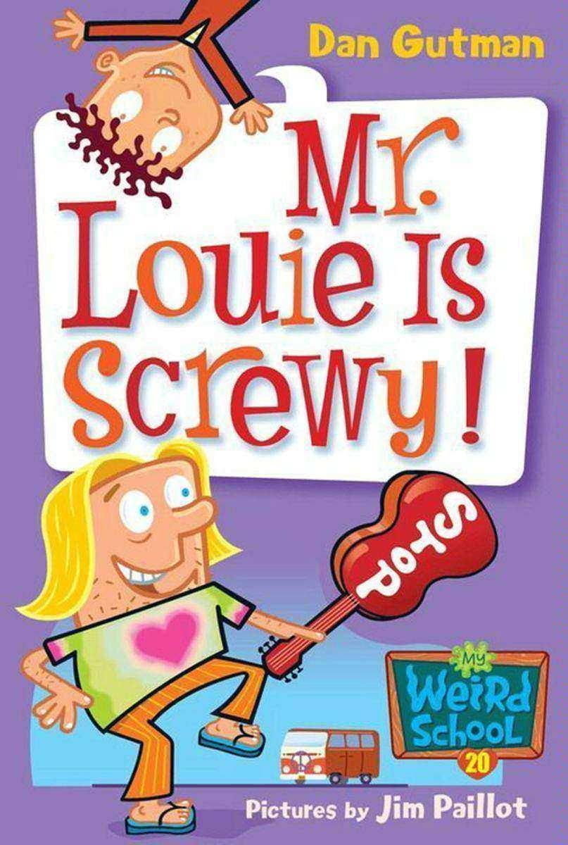 My Weird School #20: Mr. Louie Is Screwy!