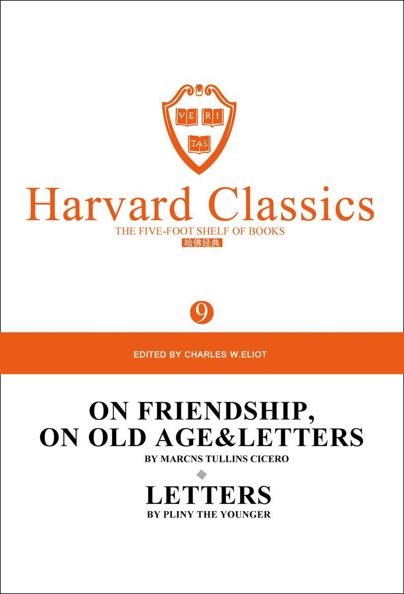 百年哈佛经典第9卷:论友谊、论老年及书信集(英文原版)