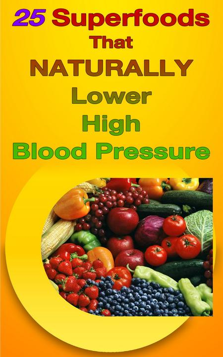 25 Superfoods that Naturally Lower Blood Pressure