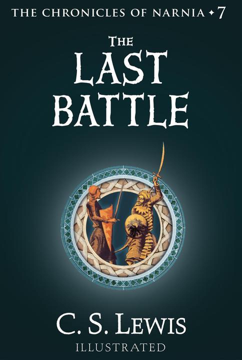 The Last Battle 纳尼亚传奇7(彩色插图版)