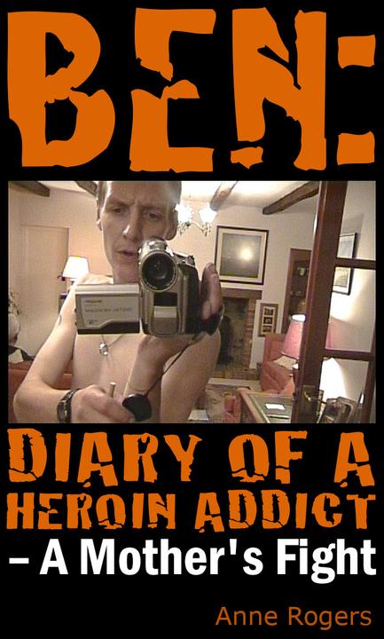 Ben Diary of A Heroin Addict