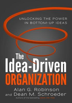 The Idea-Driven Organization用创意激励企业