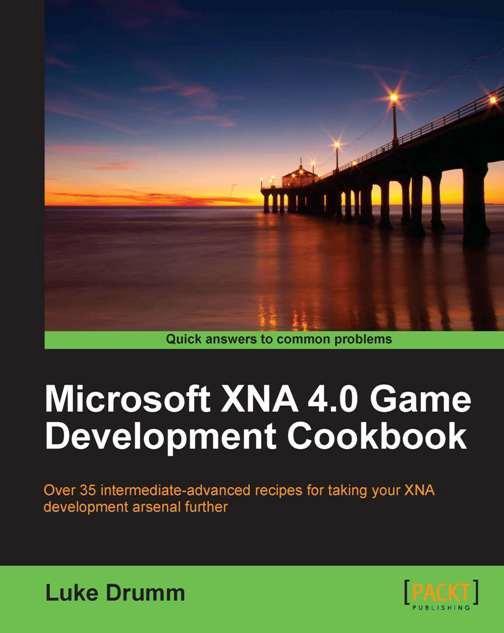 Microsoft XNA 4.0 Game Development Cookbook