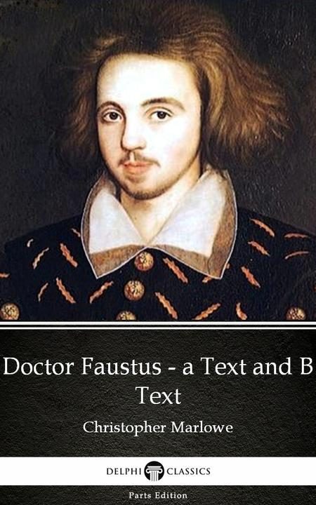 Doctor Faustus - A Text and B Text by Christopher Marlowe - Delphi Classics (Ill